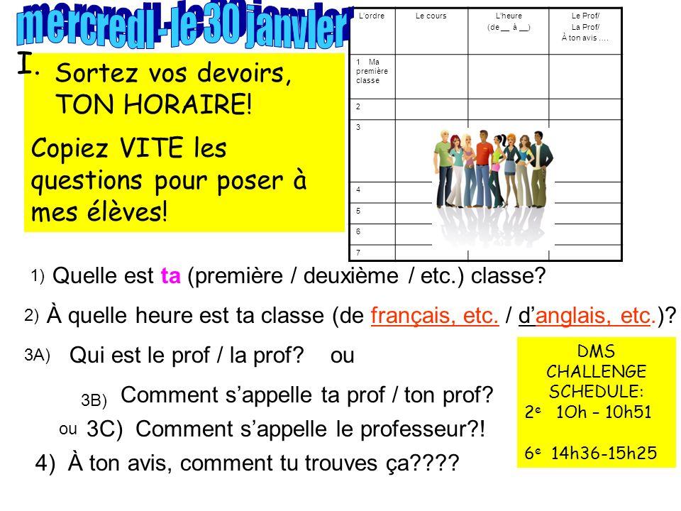 LordreLe coursLheure (de __ à __) Le Prof/ La Prof/ À ton avis ….