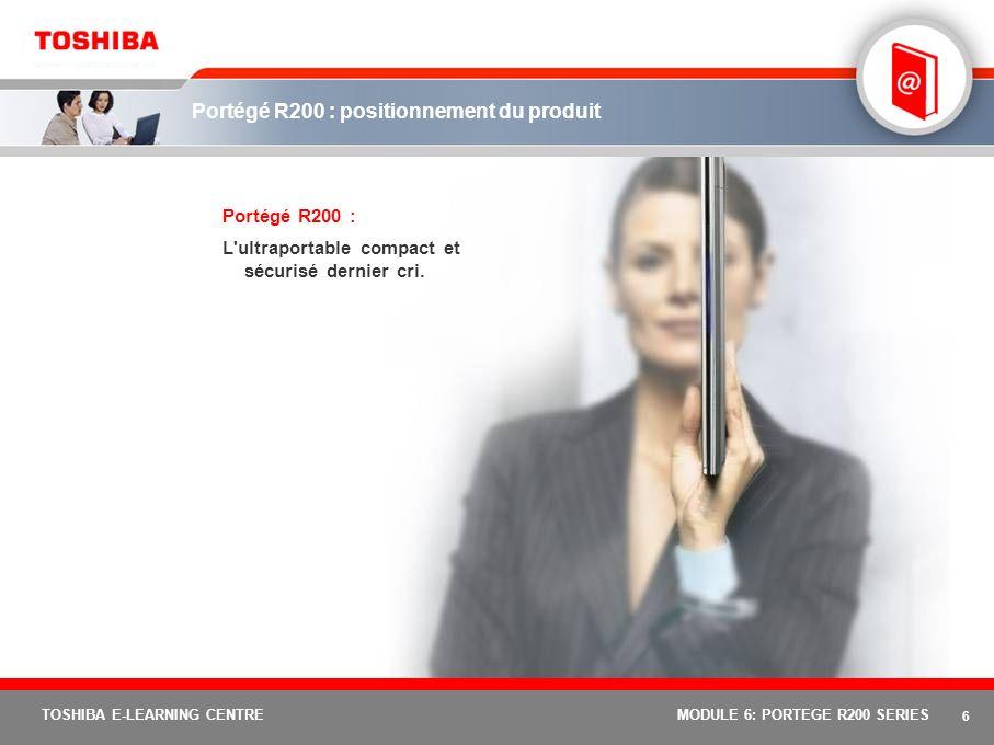 16 TOSHIBA E-LEARNING CENTREMODULE 6: PORTEGE R200 SERIES ConfigFree Connectivity Doctor Analysez votre connexion réseau et participez à la résolution du problème.