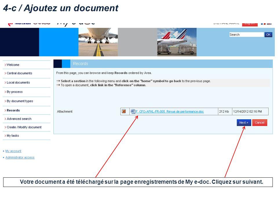 4-c / Ajoutez un document Votre document a été téléchargé sur la page enregistrements de My e-doc.