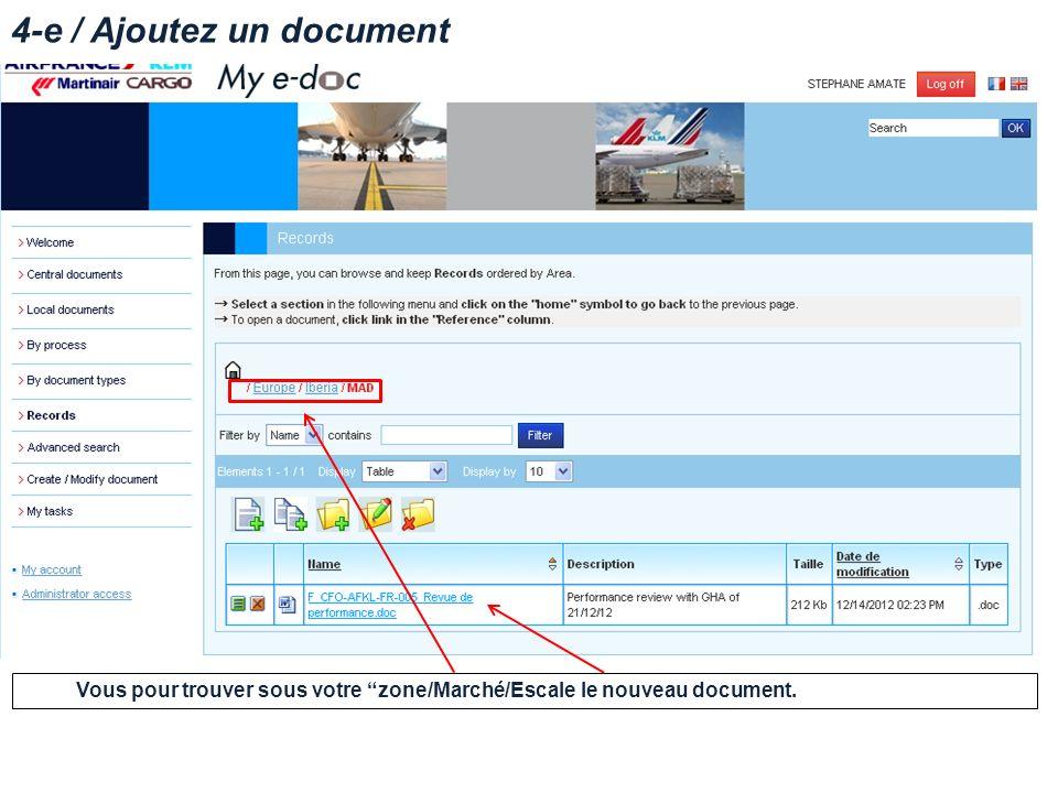 4-e / Ajoutez un document Vous pour trouver sous votre zone/Marché/Escale le nouveau document.