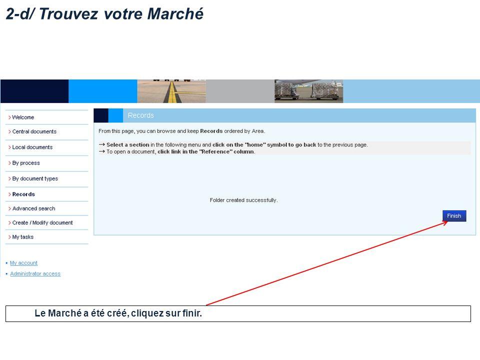 2-d/ Trouvez votre Marché Le Marché a été créé, cliquez sur finir.