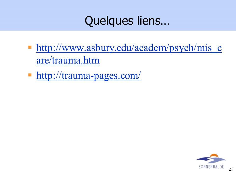25 Quelques liens… http://www.asbury.edu/academ/psych/mis_c are/trauma.htm http://www.asbury.edu/academ/psych/mis_c are/trauma.htm http://trauma-pages