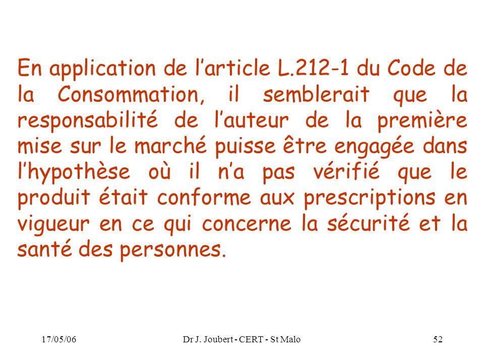 17/05/06Dr J. Joubert - CERT - St Malo52 En application de larticle L.212-1 du Code de la Consommation, il semblerait que la responsabilité de lauteur