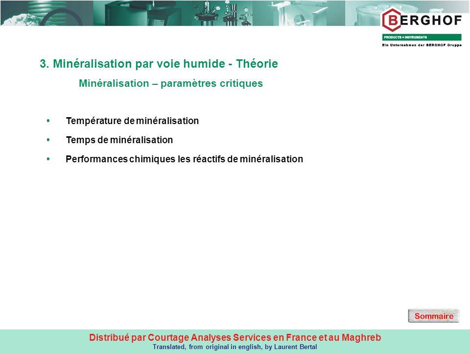 Distribué par Courtage Analyses Services en France et au Maghreb Translated, from original in english, by Laurent Bertal 3. Minéralisation par voie hu