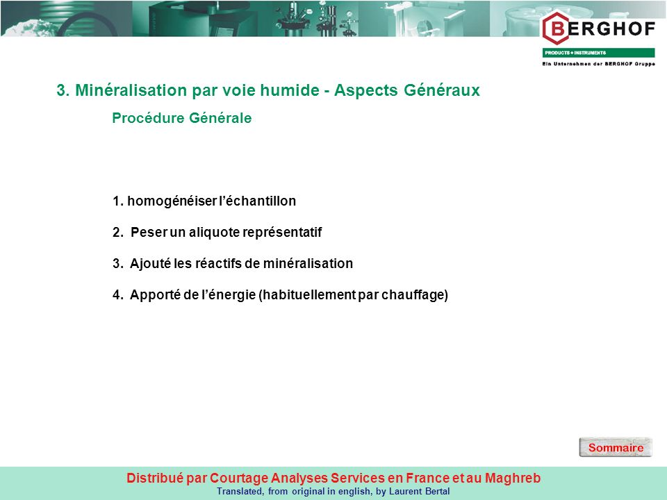 Distribué par Courtage Analyses Services en France et au Maghreb Translated, from original in english, by Laurent Bertal 3.