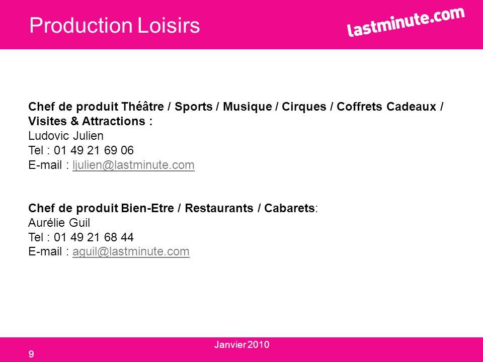 Production Loisirs Chef de produit Théâtre / Sports / Musique / Cirques / Coffrets Cadeaux / Visites & Attractions : Ludovic Julien Tel : 01 49 21 69