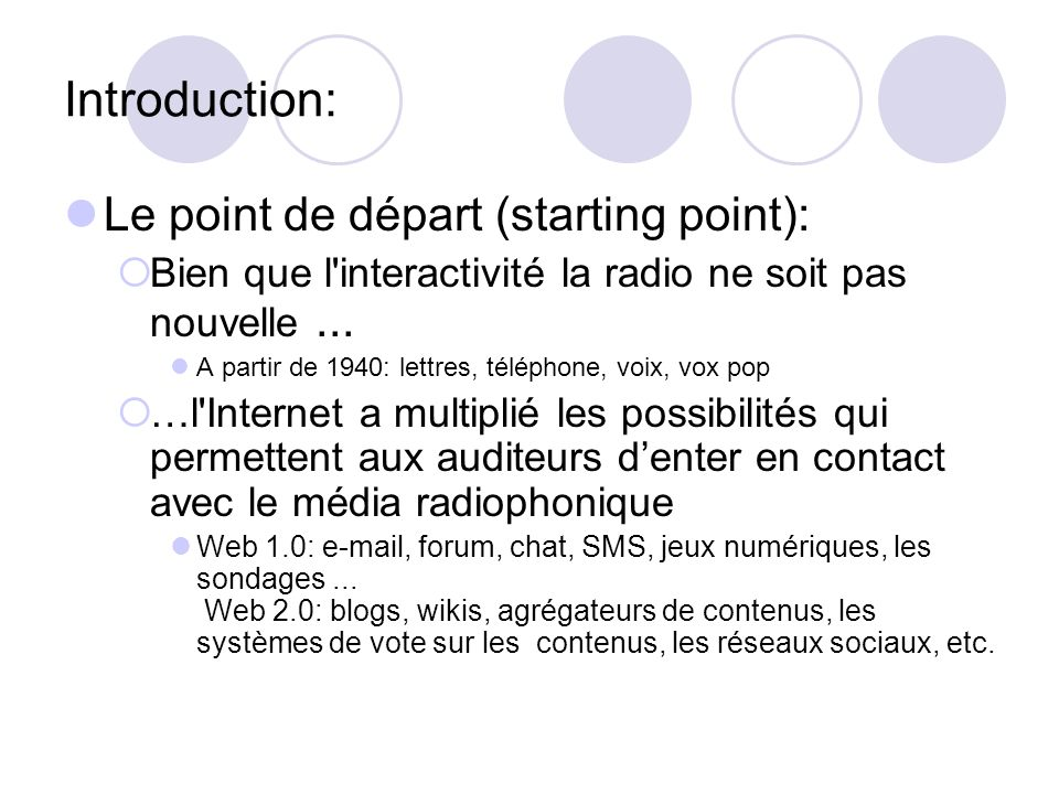 Introduction: Le point de départ (starting point): Bien que l interactivité la radio ne soit pas nouvelle...