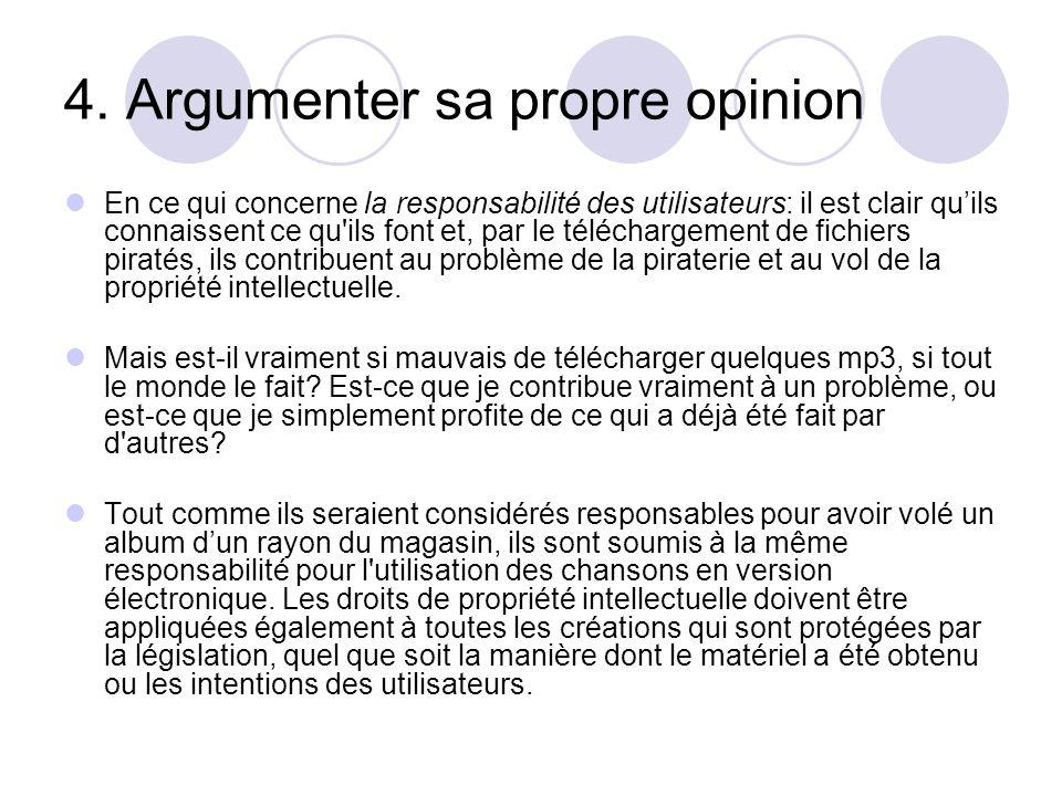4. Argumenter sa propre opinion En ce qui concerne la responsabilité des utilisateurs: il est clair quils connaissent ce qu'ils font et, par le téléch