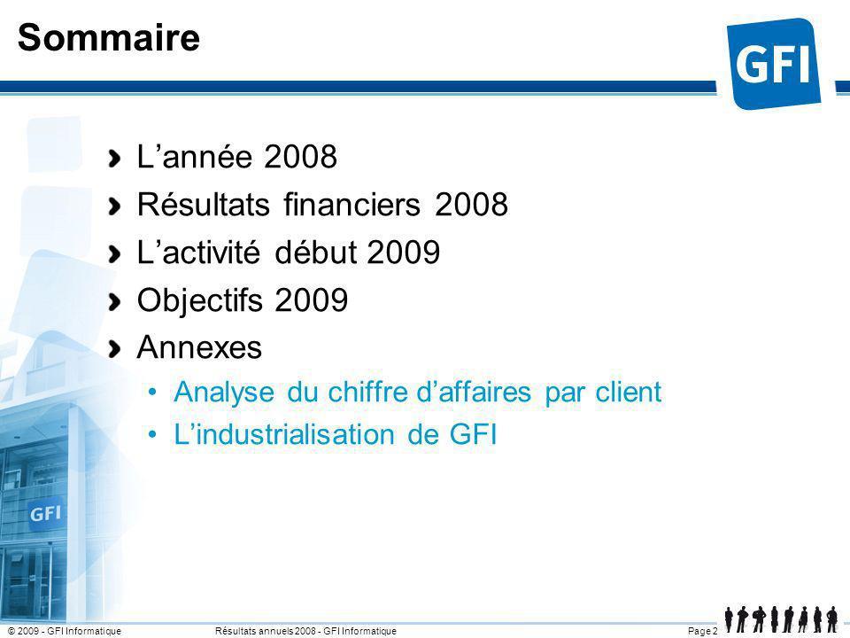 Page 2© 2009 - GFI Informatique Résultats annuels 2008 - GFI Informatique Sommaire Lannée 2008 Résultats financiers 2008 Lactivité début 2009 Objectif