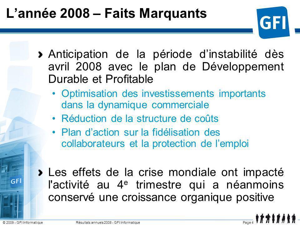 Page 4© 2009 - GFI Informatique Résultats annuels 2008 - GFI Informatique Lannée 2008 – Faits Marquants Anticipation de la période dinstabilité dès av