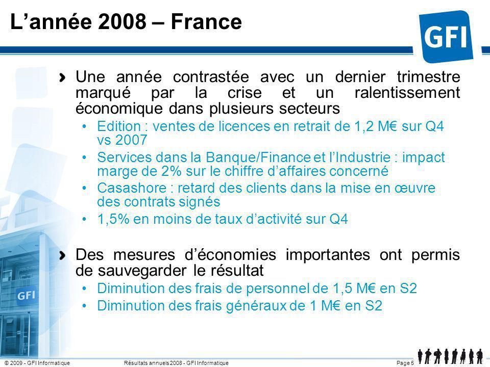Page 5© 2009 - GFI Informatique Résultats annuels 2008 - GFI Informatique Lannée 2008 – France Une année contrastée avec un dernier trimestre marqué p