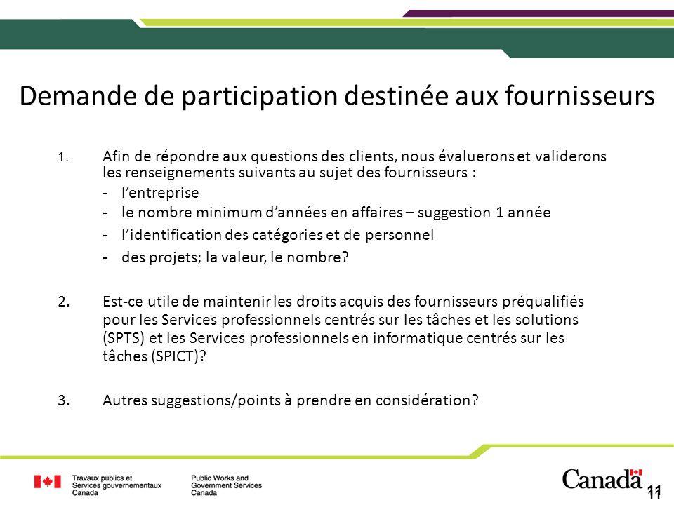 11 Demande de participation destinée aux fournisseurs 1. Afin de répondre aux questions des clients, nous évaluerons et validerons les renseignements