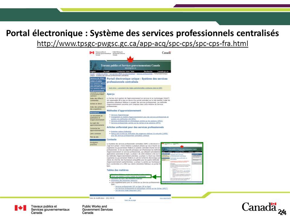 24 Portal électronique : Système des services professionnels centralisés http://www.tpsgc-pwgsc.gc.ca/app-acq/spc-cps/spc-cps-fra.html