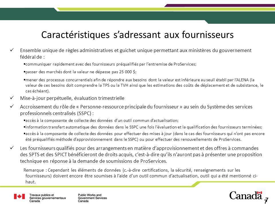 7 7 Caractéristiques sadressant aux fournisseurs Ensemble unique de règles administratives et guichet unique permettant aux ministères du gouvernement