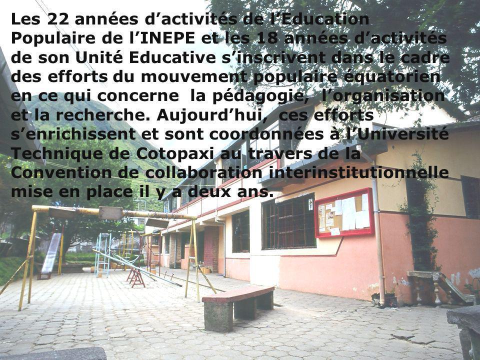 Les 22 années dactivités de lEducation Populaire de lINEPE et les 18 années dactivités de son Unité Educative sinscrivent dans le cadre des efforts du