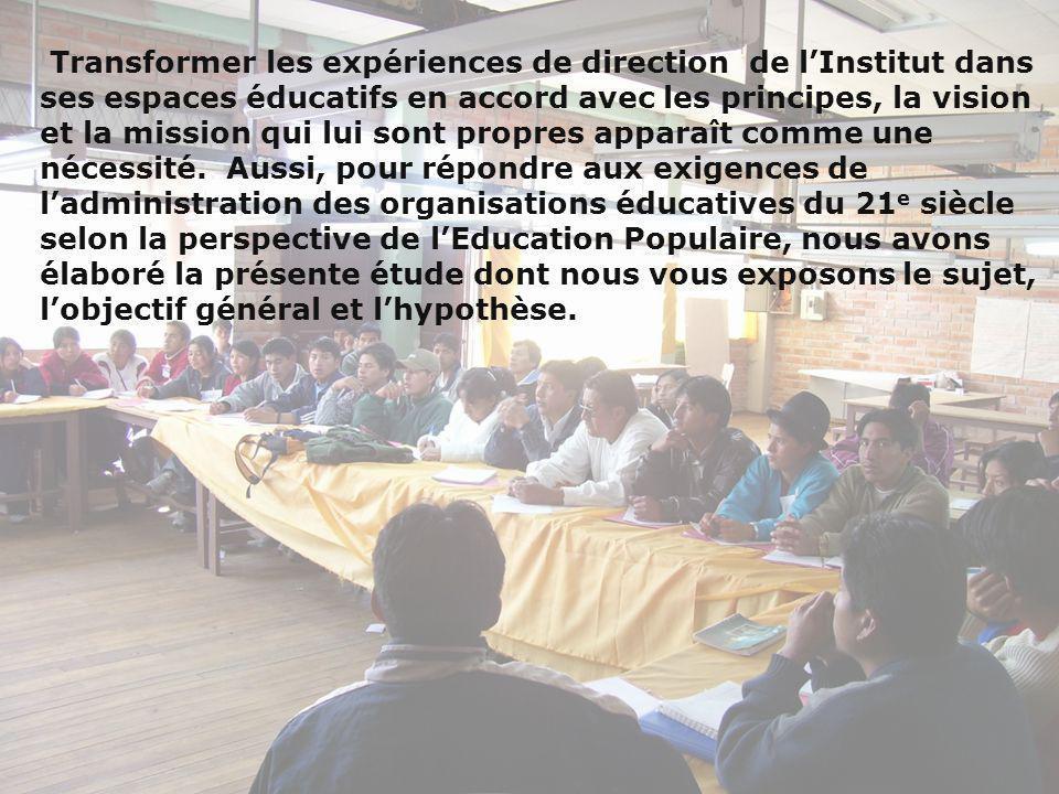 Transformer les expériences de direction de lInstitut dans ses espaces éducatifs en accord avec les principes, la vision et la mission qui lui sont pr