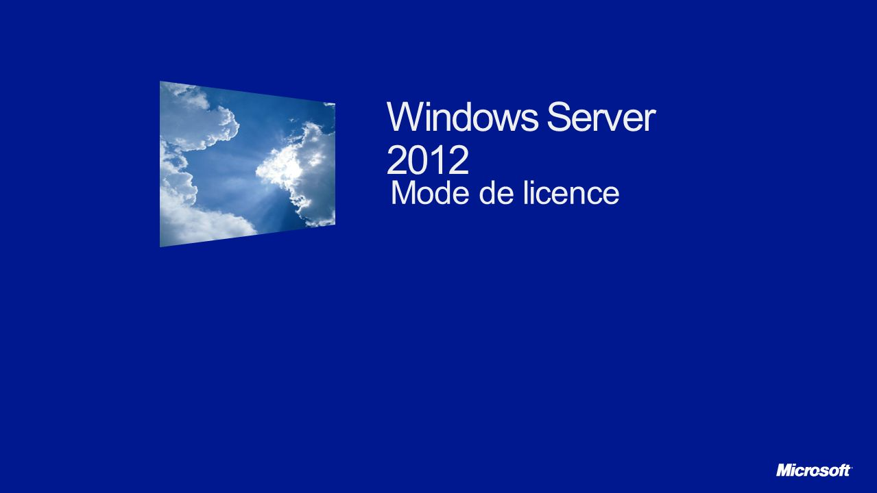 Windows Server 2012 Mode de licence