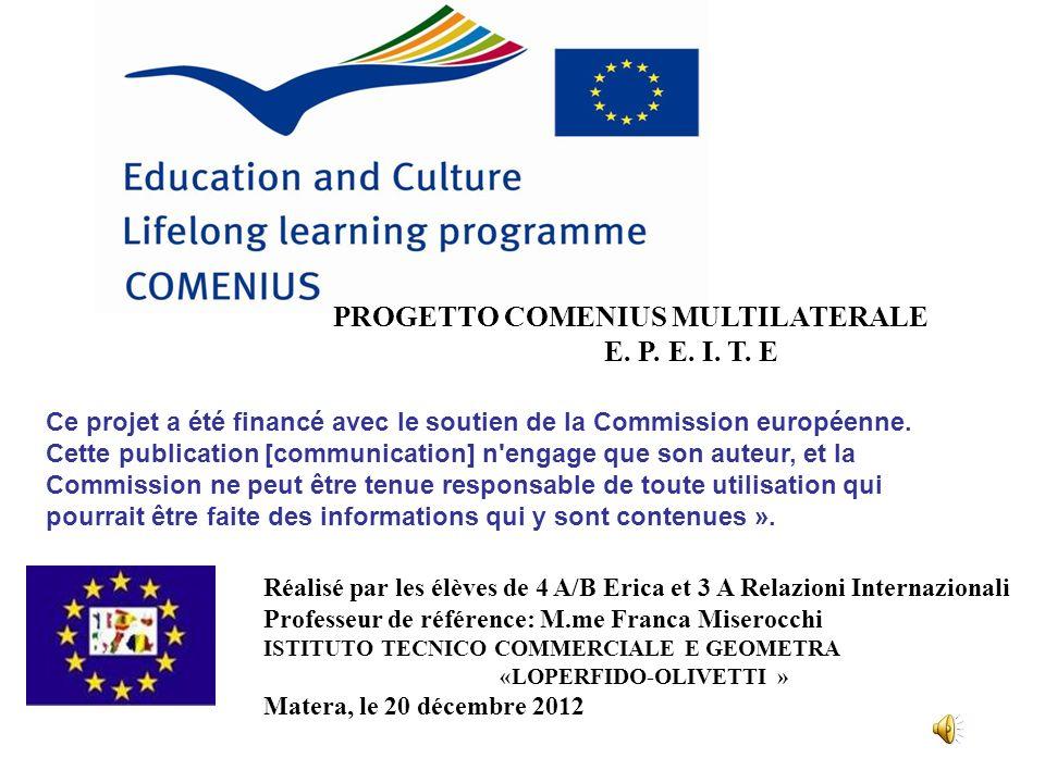 PROGETTO COMENIUS MULTILATERALE E. P. E. I. T. E Ce projet a été financé avec le soutien de la Commission européenne. Cette publication [communication