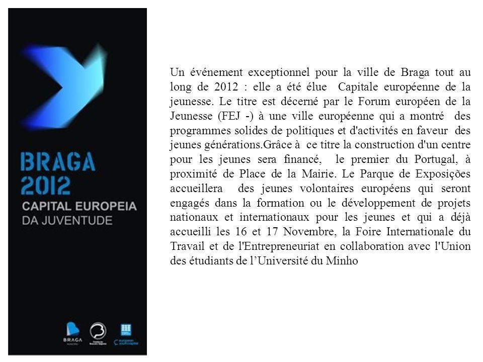 Un événement exceptionnel pour la ville de Braga tout au long de 2012 : elle a été élue Capitale européenne de la jeunesse. Le titre est décerné par l