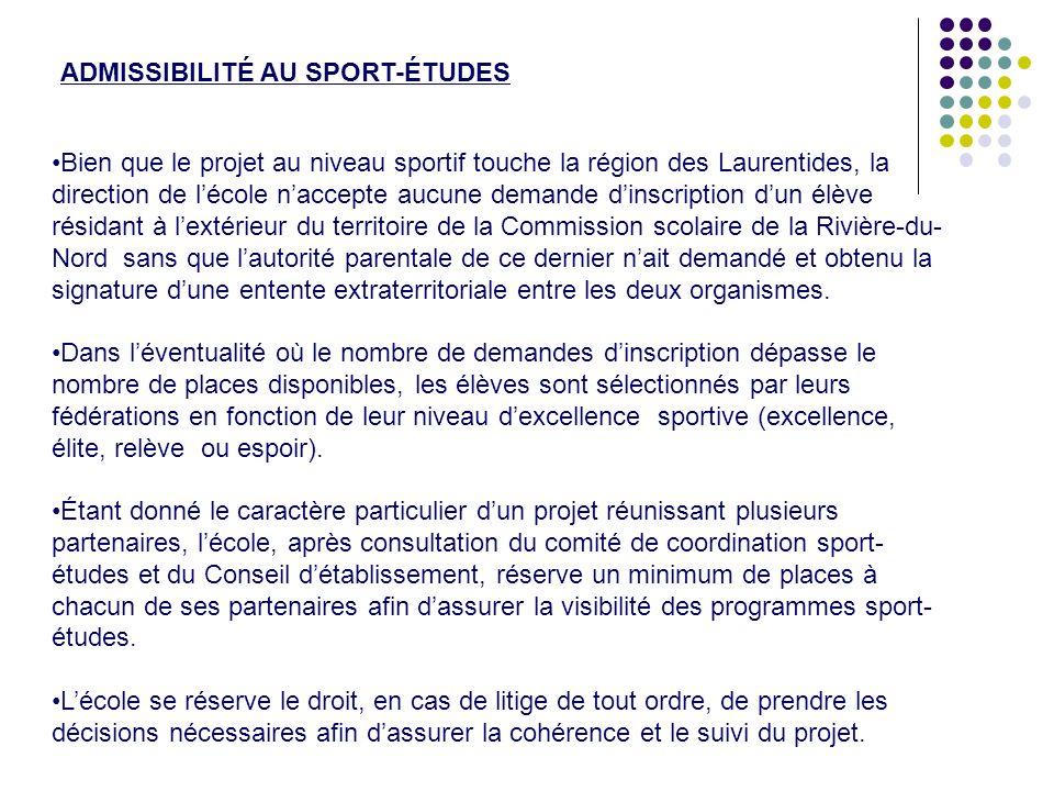 Bien que le projet au niveau sportif touche la région des Laurentides, la direction de lécole naccepte aucune demande dinscription dun élève résidant