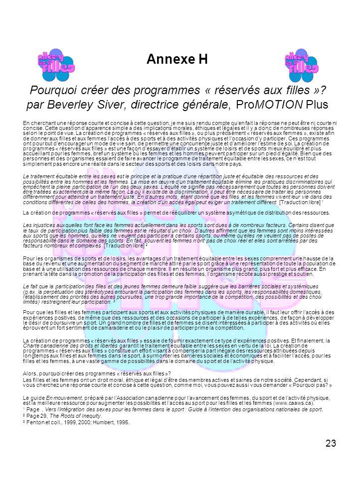 23 Annexe H Pourquoi créer des programmes « réservés aux filles ».