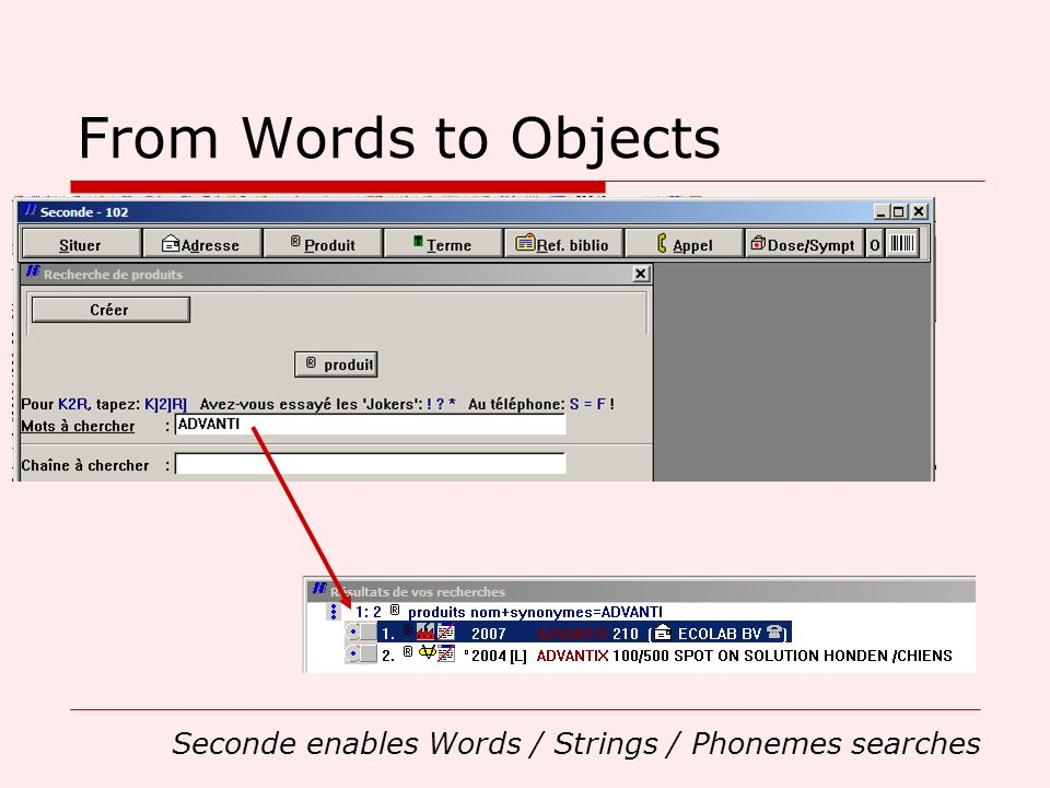 From Words to Objects Seconde enables Words / Strings / Phonemes searches