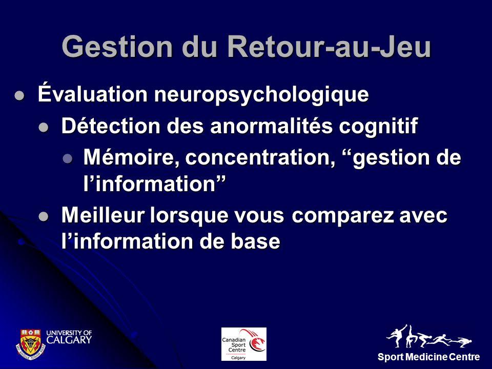 Sport Medicine Centre Évaluation neuropsychologique Évaluation neuropsychologique Détection des anormalités cognitif Détection des anormalités cogniti