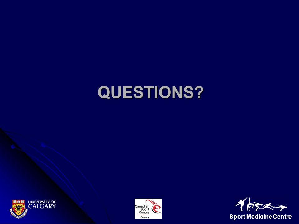 Sport Medicine Centre QUESTIONS?