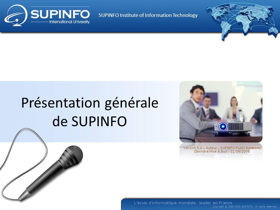 Version 5.0 – Auteur : SUPINFO Public Relations Dernière Mise à Jour : 21/09/2009 SUPINFO Institute of Information Technology Lécole dinformatique mon
