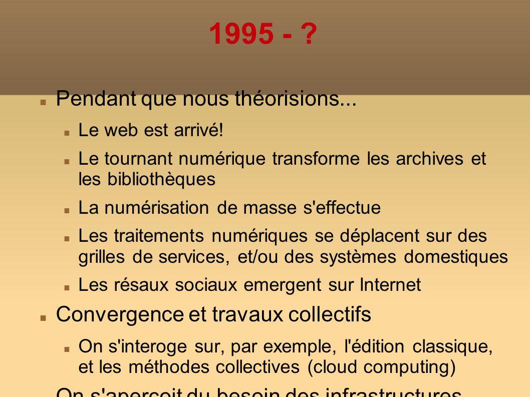1995 - . Pendant que nous théorisions... Le web est arrivé.
