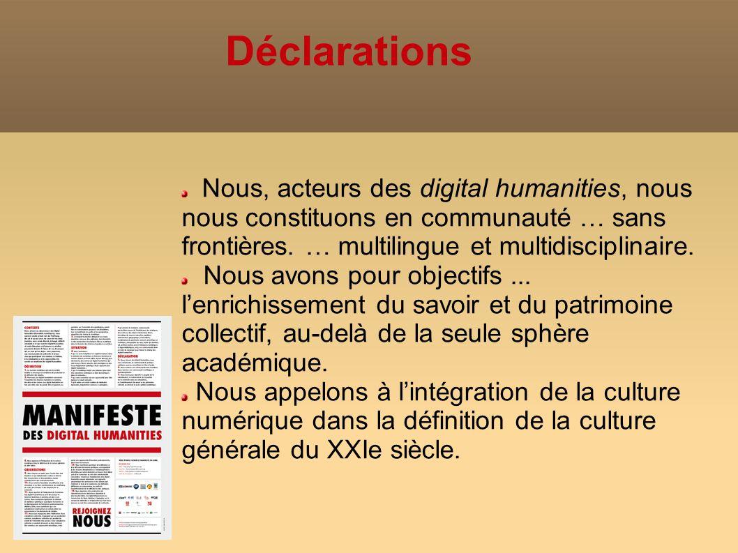 Déclarations Nous, acteurs des digital humanities, nous nous constituons en communauté … sans frontières.