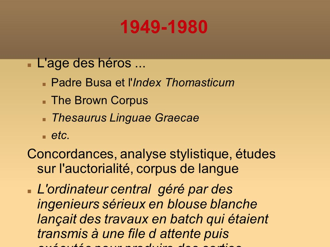 Quelques pionniers 1949-56: Roberto Busa begins work on the Index Thomisticus, a collection of punched cards indexing the work of Aquinas, eventually published in 1975 as Thomae Aquinatis Opera Omnia cum hypertextibus in CDROM.