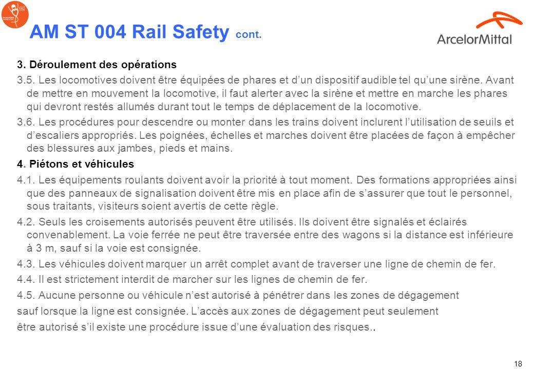 17 AM ST 004 Rail Safety Standard (12 20 2007 V1) 1. Domaine dapplication 1.1. Nos compagnies veulent, et cest un minimum, suivre de près la réglement