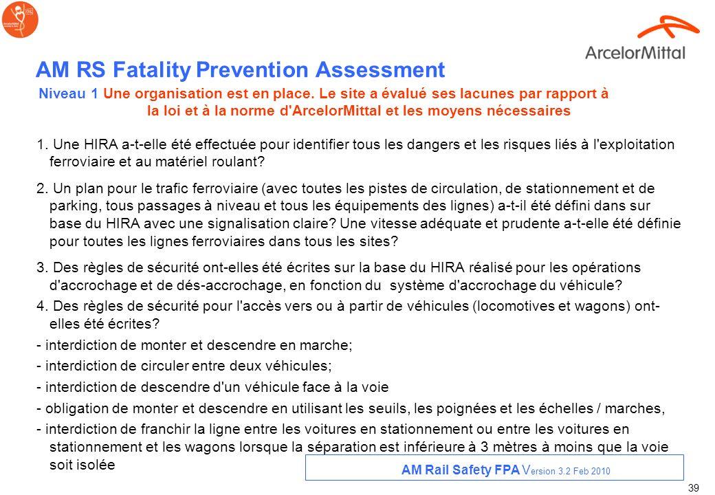38 AM RS Fatality Prevention Assessment (FPA) 1. Le site connaît-il et comprend-il les exigences légales qui lui sont applicables en ce qui concerne l