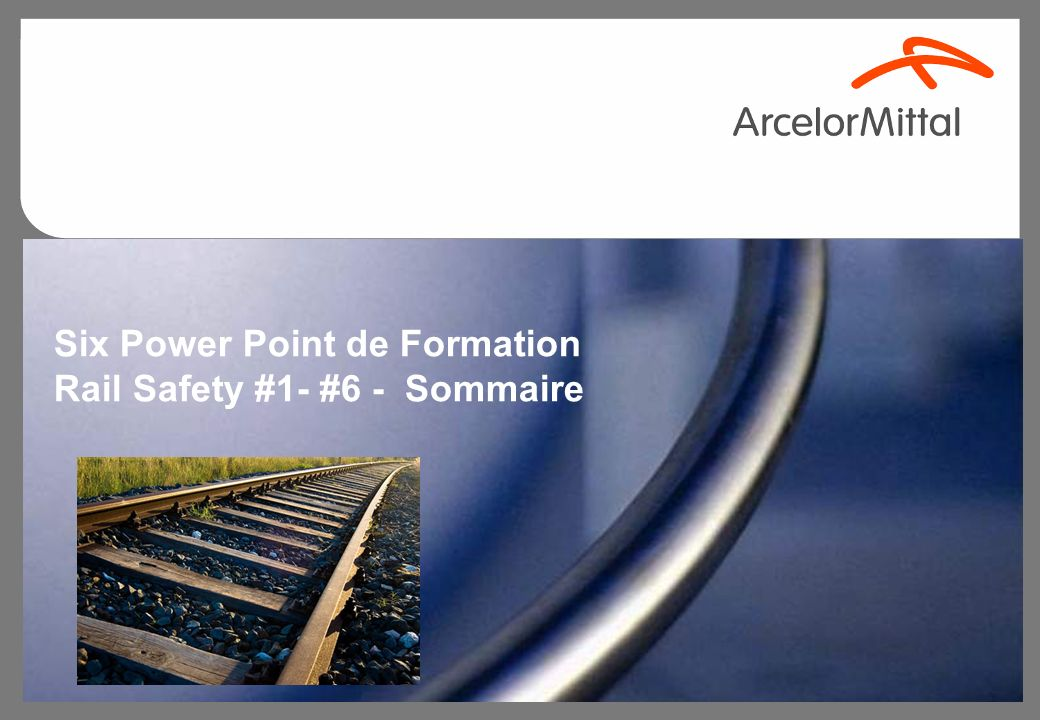 3 Sommaire Six Power Point de Formation RS #1- #6 Dangers dans les activités ferroviaires Standard AM ST 004 Rail et FPA HIRA Identification des dange
