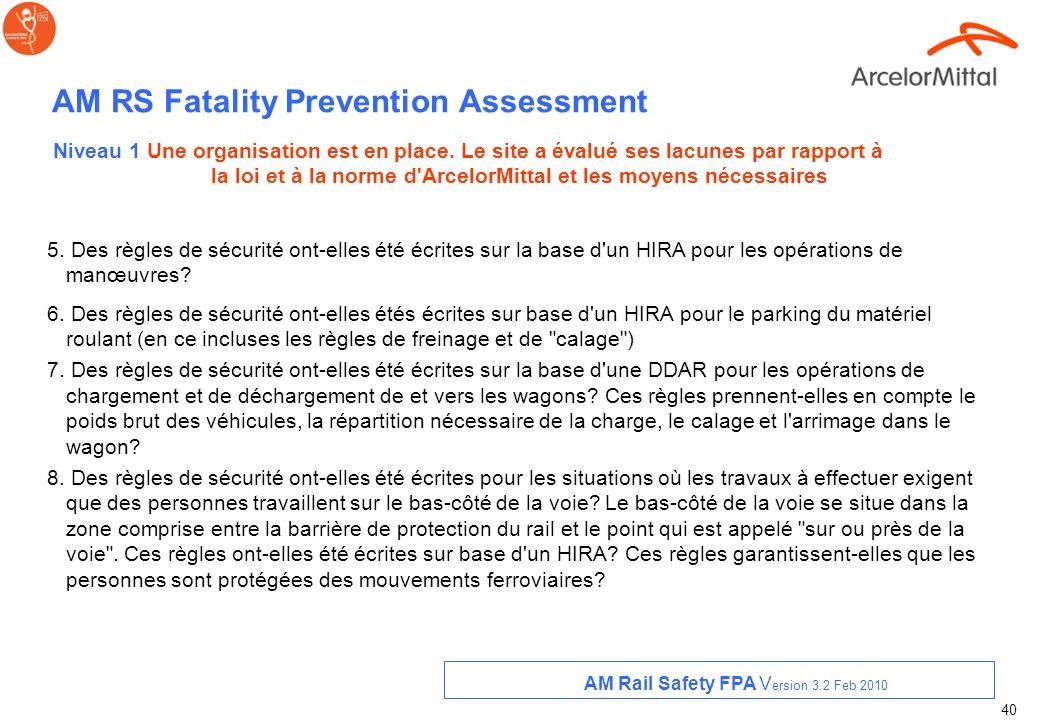 39 AM RS Fatality Prevention Assessment 1. Une HIRA a-t-elle été effectuée pour identifier tous les dangers et les risques liés à l'exploitation ferro