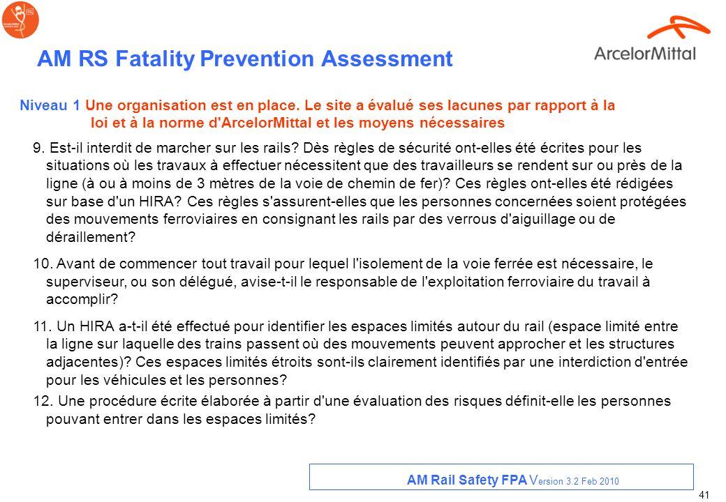 40 AM RS Fatality Prevention Assessment 5. Des règles de sécurité ont-elles été écrites sur la base d'un HIRA pour les opérations de manœuvres? 6. Des