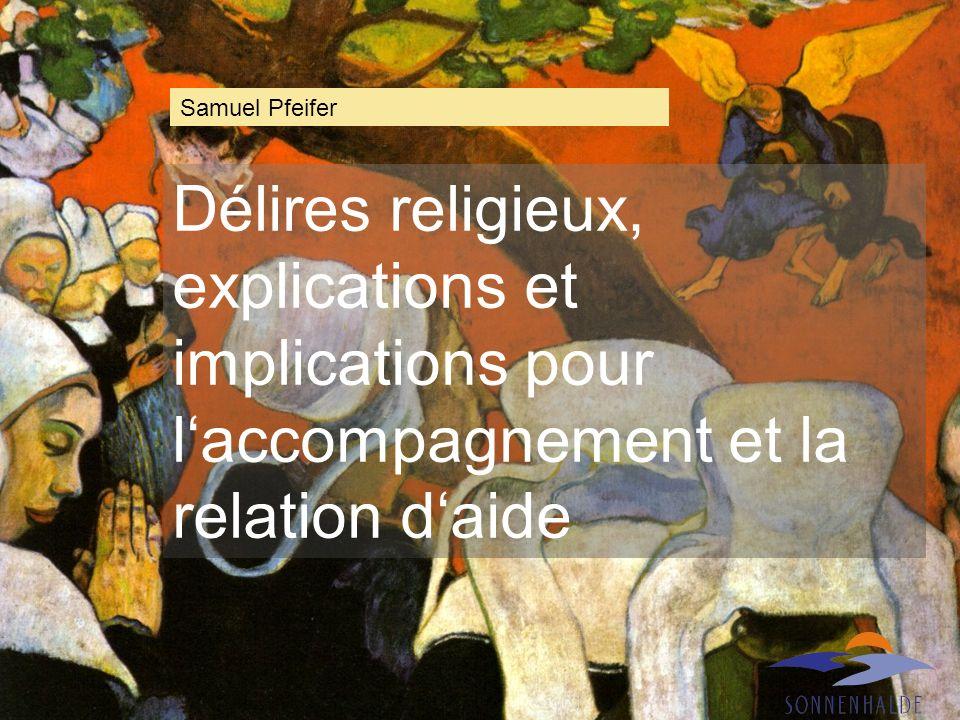 Gauguin: Vision in der Predigt Délires religieux, explications et implications pour laccompagnement et la relation daide Samuel Pfeifer