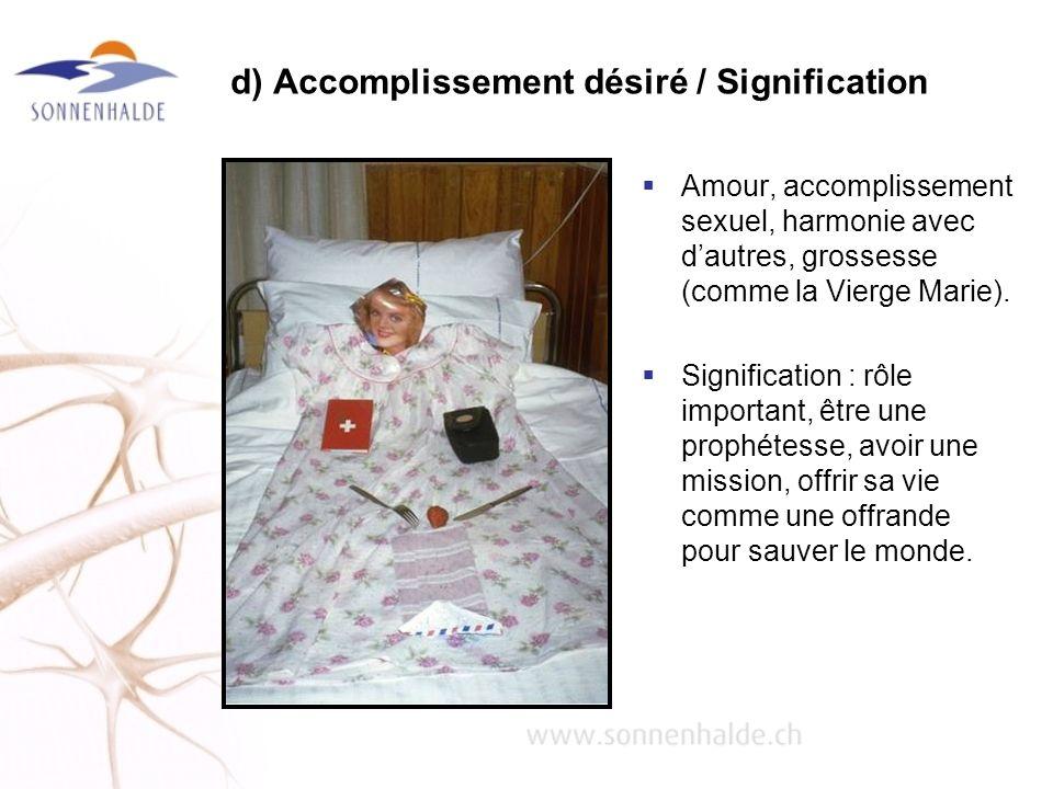 d) Accomplissement désiré / Signification Amour, accomplissement sexuel, harmonie avec dautres, grossesse (comme la Vierge Marie). Signification : rôl