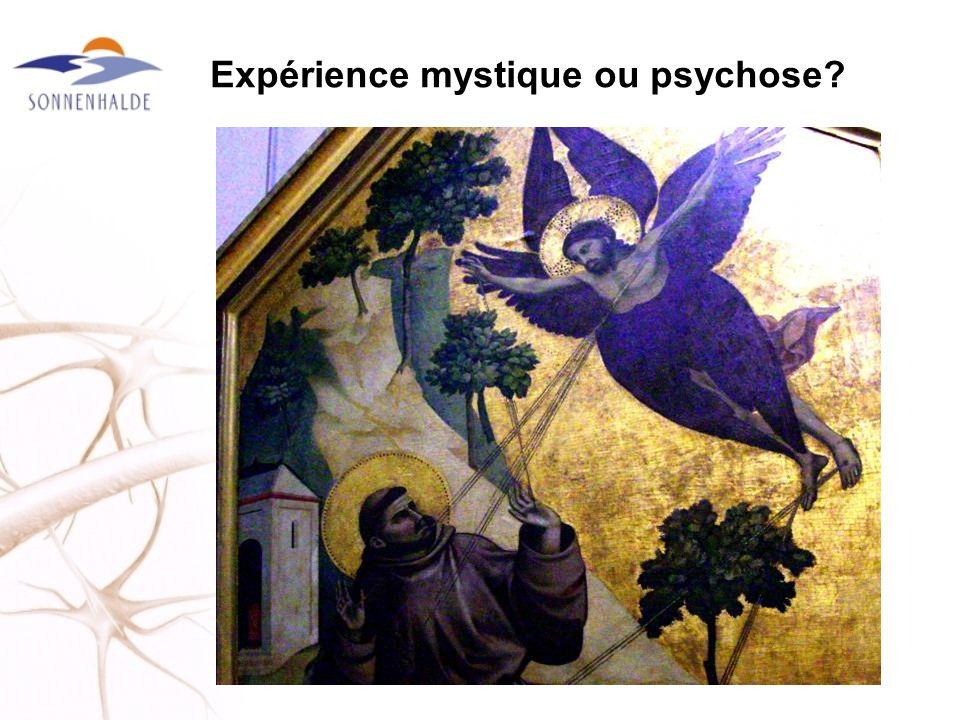 Expérience mystique ou psychose?