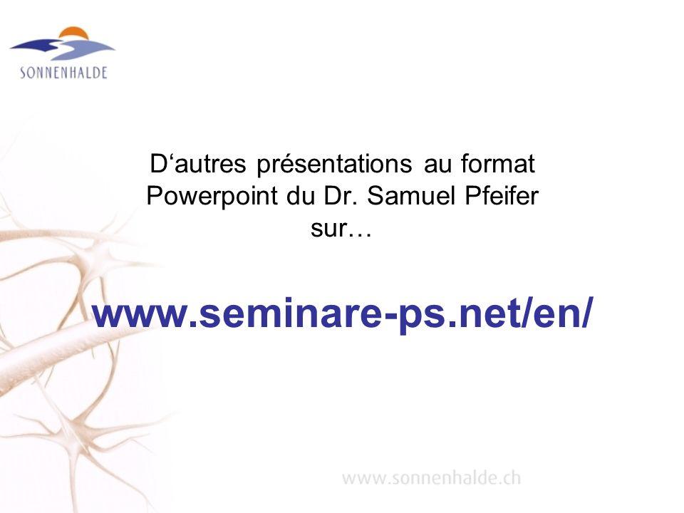 www.seminare-ps.net/en/ Dautres présentations au format Powerpoint du Dr. Samuel Pfeifer sur…