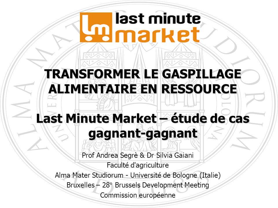 1 TRANSFORMER LE GASPILLAGE ALIMENTAIRE EN RESSOURCE Last Minute Market – étude de cas gagnant-gagnant Prof Andrea Segrè & Dr Silvia Gaiani Faculté d'