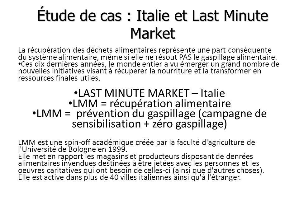 Étude de cas : Italie et Last Minute Market La récupération des déchets alimentaires représente une part conséquente du système alimentaire, même si e
