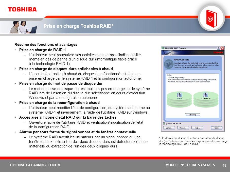 17 TOSHIBA E-LEARNING CENTREMODULE 9: TECRA S3 SERIES 4 3 2 1 0 4 3 2 1 0 RAID-1 4 3 2 1 0 Impossible de lire les données dans le mauvais bloc. Autono