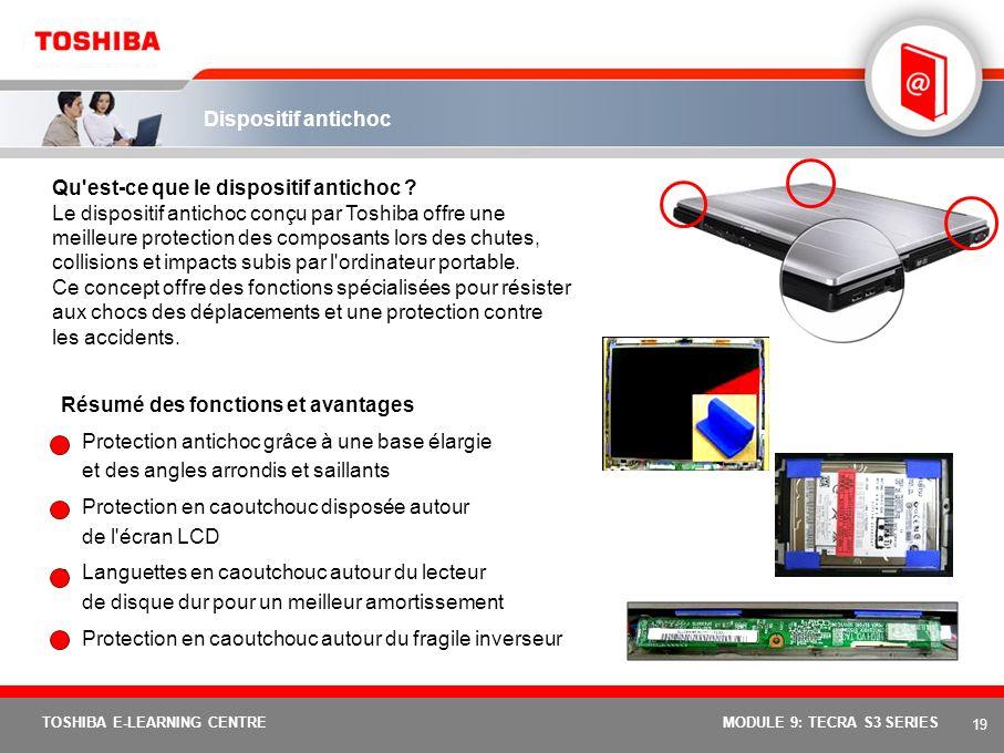 18 TOSHIBA E-LEARNING CENTREMODULE 9: TECRA S3 SERIES Prise en charge Toshiba RAID* Résumé des fonctions et avantages Prise en charge de RAID-1 –L'uti
