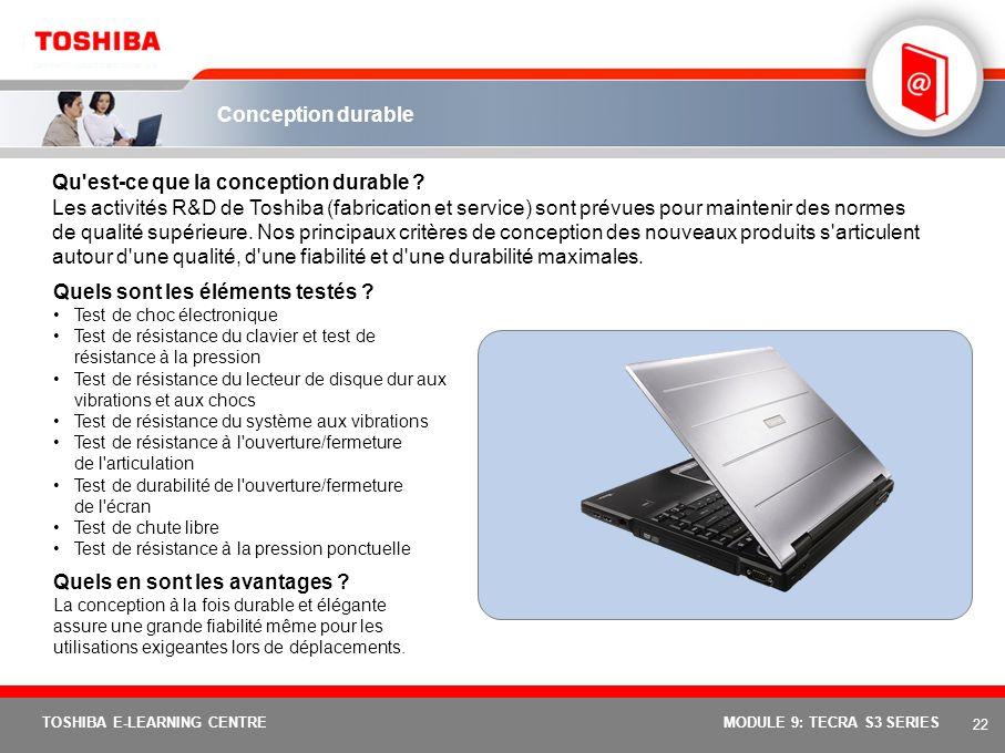 21 TOSHIBA E-LEARNING CENTREMODULE 9: TECRA S3 SERIES Protection du lecteur de disque dur (3 axes) Carte principale Toshiba avec capteur accéléromètre