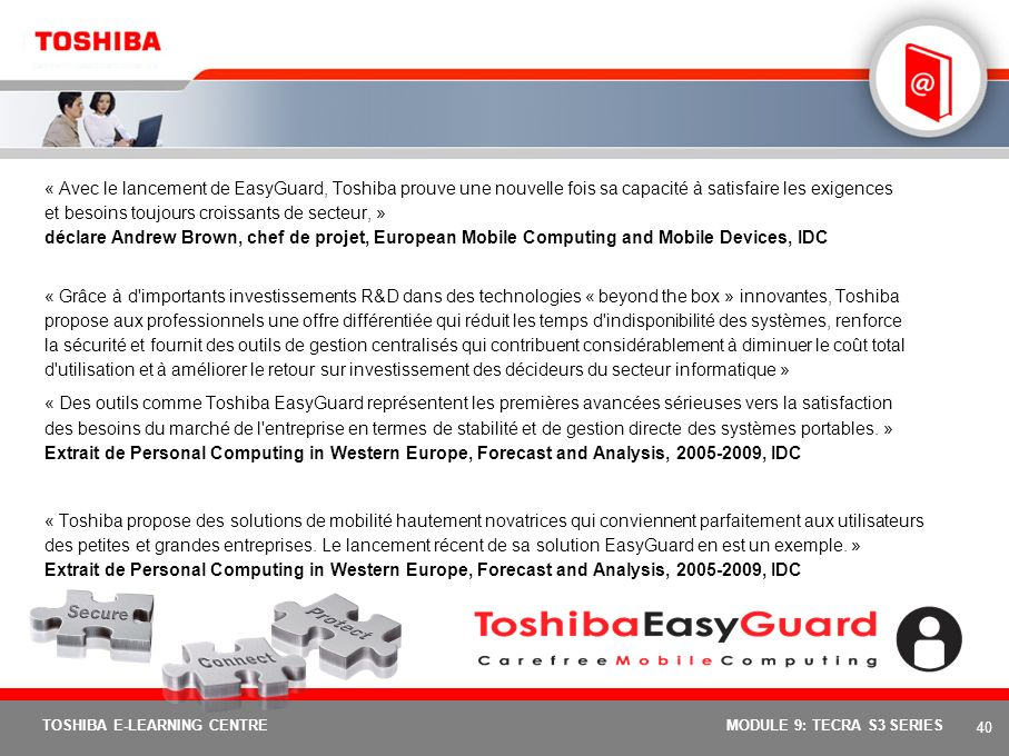 39 TOSHIBA E-LEARNING CENTREMODULE 9: TECRA S3 SERIES Options et services : Tecra S3 Options principales – Tecra S3Référence Alimentation Adaptateur s