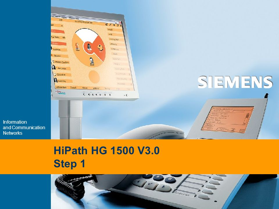 Information and Communication Networks HiPath HG 1500 V3.0 Step 1