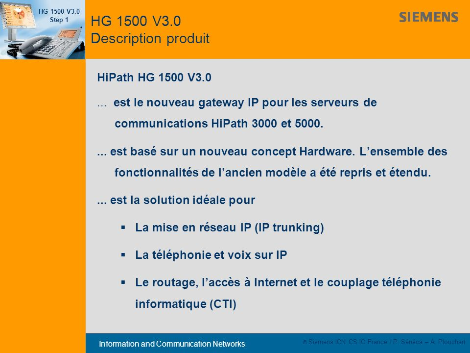Information and Communication Networks HG 1500 V3.0 Step 1 © Siemens ICN CS IC France / P. Sénéca – A. Plouchart HG 1500 V3.0 Description produit HiPa