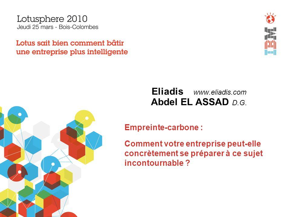 Eliadis www.eliadis.com Abdel EL ASSAD D.G. Empreinte-carbone : Comment votre entreprise peut-elle concrètement se préparer à ce sujet incontournable